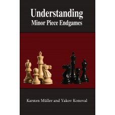 "K. Müller, Y. Konoval - ""Understanding Minor Piece Endgames: A Manual for Club Players"" (K-5626)"