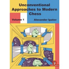 "Alexander Ipatov - ""Unconventional Approaches to Modern Chess"" (K-5628/1)"