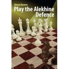 """Alexei Kornev - """"Play the Alekhine Defence"""" (K-5631)"""