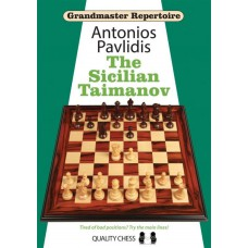 Antonios Pavlidis - Grandmaster Repertoire - The Sicilian Taimanov: Tired of Bad Positions? Try the Main Lines! (K-5662)