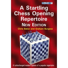 Ch. Baker, G. Burgess - A Startling Chess Opening Repertoire - Nowe wydanie (K-5738)