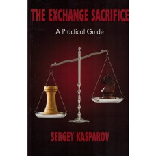 "S.Kasparow "" The Exchange Sacrifice. A Practical Guide"" ( K-5218 )"