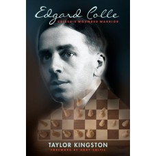 Edgard Colle. Caissa's Wounded Warrior - Taylor Kingston (K-6033)