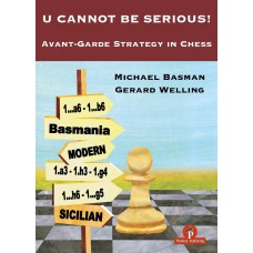 U Cannot Be Serious: Avant-Garde Strategy in Chess - G. Welling, M. Basman (K-5980)