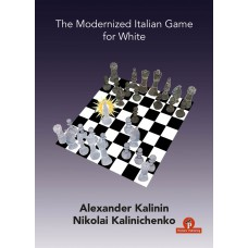 The Modernized Italian Game for White - A. Kalinin, N. Kalinichenko (K-5981)