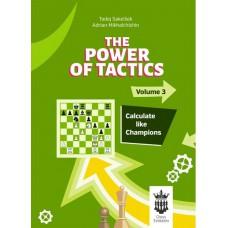 The Power of Tactics - Część 3: Calculate like Champions - Adrian Mikhalchishin, Tadej Sakelsek (K-5921)