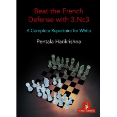 Beat the French Defense with 3. Nc3: A Complete Repertoire for White - Pentala Harikrishna (K-5951)