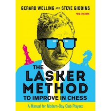 The Lasker Method to Improve in Chess: A Manual for Modern-Day Club Players - Gerard Welling, Steve Giddins (K-5952)