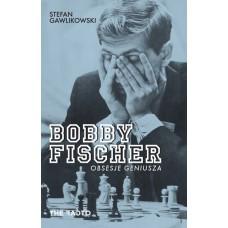 Bobby Fischer. Obsesje geniusza - Stefan Gawlikowski ( K-5423 )