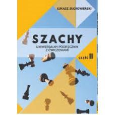 Szachy. Uniwersalny podręcznik z ćwiczeniami. Część 2 - Łukasz Suchowierski (K-5387/2)
