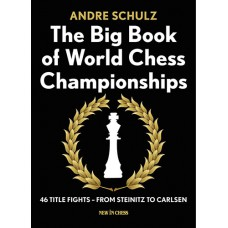 "Andre Schulz "" The Big Book of World Chess Championships"" ( K-5067 )"