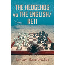 Igor Lysyj, Roman Ovetchkin - The Hedgehog vs The English/Reti ( K-5234 )