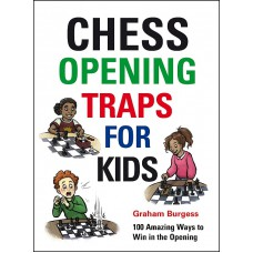 "G. Burgess ""Chess Opening traps for kids"" K-5607"