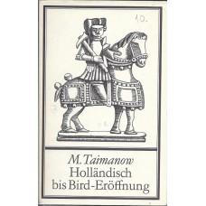 M.Taimanow Hollandisch bis Bird-Eroffnung (K-1907/3)