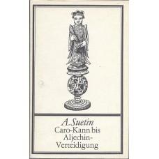 A.Suetin Caro-Kann bis Aljechin-Verteidigung (K-1907/9)
