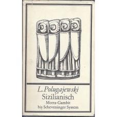 "L.Polugajewski "" Sizilanisch Morra-Gambit bis Scheveninger System "" (K-1306)"