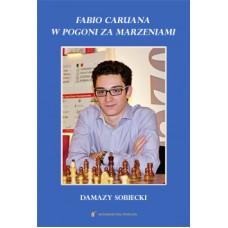 Fabio Caruana. W pogoni za marzeniami - Damazy Sobieski ( K-5845 )