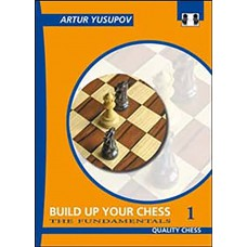 Artur Jusupow - Build up your chess 1 -  Beyond the Basics (K-2267/1)