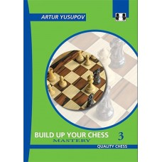 Artur Jusupow -  Build up your Chess vol. 3 - Mastery (K-2267/3)