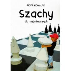 """Piotr Kowalak """"Szachy dla najmłodszych"""" część 1 (K-3244)"""