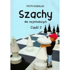 """Piotr Kowalak - """"Szachy dla najmłodszych"""" część 2 (K-3244/2)"""