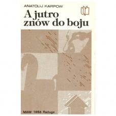"""A. Karpow """"A jutro znów do boju"""" (K-4011)"""
