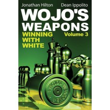 "J. Hilton, Dean Ippolito ""Wojo's Weapons: Winning With White"" Vol. 3 (K-5005)"