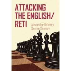 A. Delchev, S. Semkov - Attacking The English/Reti (K-5091)