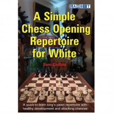 "Sam Collins - ""A Simple Chess Opening Repertoire for White"" (K-5110)"