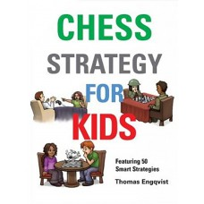 "Thomas Engqvist - ""Chess Strategy  for Kids"" (K-5112)"