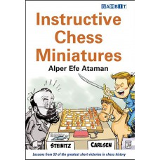 Alper Efe Ataman - Instructive Chess Miniatures (K-5114)
