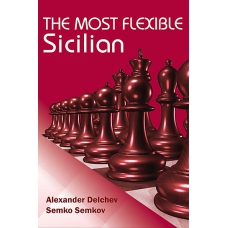 "A.Delchev , S.Semkov  ""The Most Flexible Sicilian"" (K-3643)"