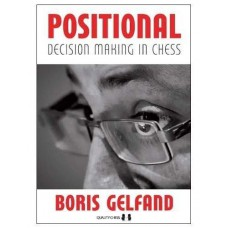 "Boris Gelfand  "" Positional Decision Making in Chess "" ( K-3501/pd )"