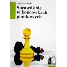 """Konikowski J. """"Sprawdź się w końcówkach pionkowych"""" (K-15)"""