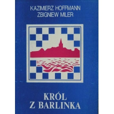 "Hoffmann K., Miler Z. ""Król z Barlinka"" ( K-1834 )"