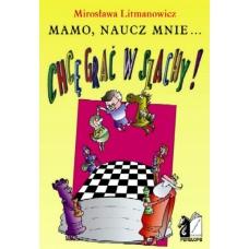 """M.Litmanowicz """"Chcę grać w szachy! Mamo, naucz mnie...  """" ( K-2275 )"""