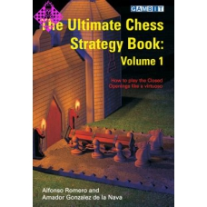 The ultimate Chess Strategy Book : Volume 1 - Romero & de la Nava (K-3002)