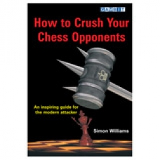 Wiliams S. -  How to crush your opponents in chess (K-3006)