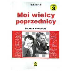"""G.Kasparow """"Moi wielcy poprzednicy"""" t.3 (K-3144)"""