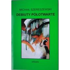"""M.Szereszewski """" Debiuty półotwarte. Obrona Caro- Kann, Obrona Pirca - Ufimcewa."""" (K-3216)"""