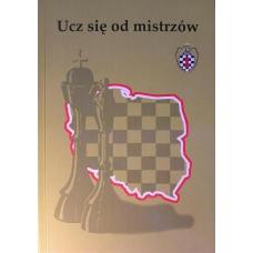 """Bielczyk J.,Jakubiec A.,Matlak M....""""Ucz się od mistrzów""""( K-3388 )"""