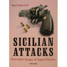 "Yuri Yakovich "" Siciian Attacks.Powerful charges & typical tactics"" (K-3396)"