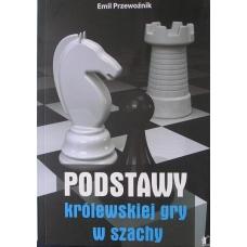 """E.Przewoźnik """" Podstawy królewskiej gry w szachy """" ( K-3488 )"""