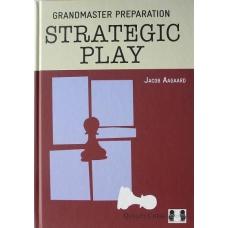 "Aagaard Jacob ""Grandmaster Preparation. Strategic play "" ( K-3538/S )"