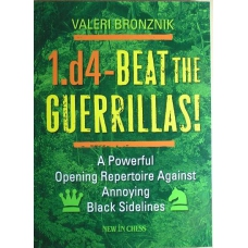 "Bronznik W. ""1.d4-Beat the guerrillas"" ( K-3516 )"