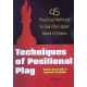Techniques of positional play. 45 practical methods to gain the upper hand in chess - Bronznik V.,Terekhin A. (K-3516/tp)
