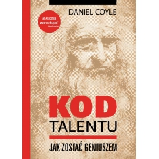 """Daniel Coyle """" Kod Talentu. Jak zostać geniuszem"""" ( K-3533 )"""