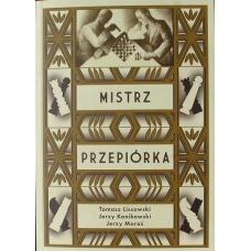"""Lissowski T.,Konikowski J.,Moraś J.""""Mistrz Przepiórka""""( K-3572 )"""