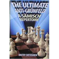 "D.Swietuszkin "" The ultimate anti-Grunfeld.A Samisch repertoire"" (K-3625/ag)"