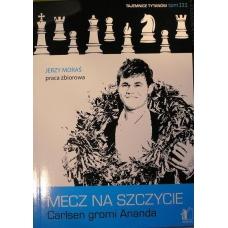 """J.Moraś """" Mecz na szczycie. Carlsen gromi Ananda"""" (K-3627/ca)"""
